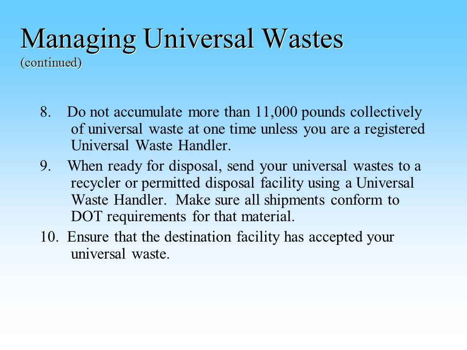 Managing Universal Wastes (continued) 8.