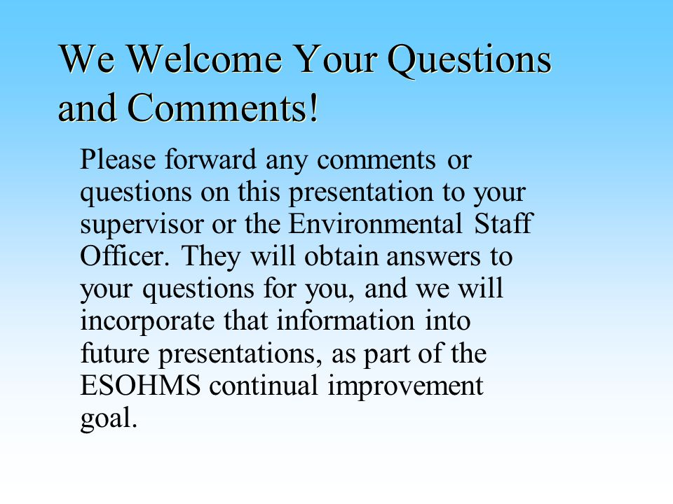 We Welcome Your Questions and Comments.