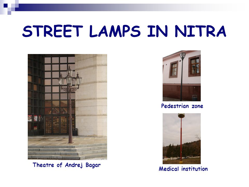 STREET LAMPS IN NITRA Theatre of Andrej Bagar Pedestrian zone Medical institution