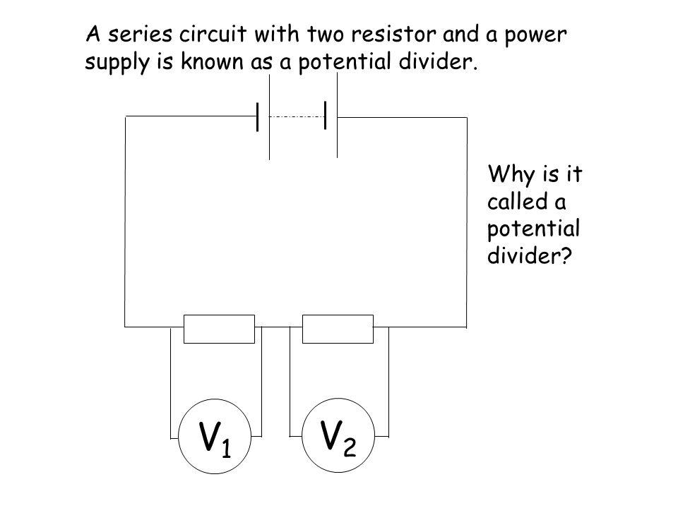 The supply voltage is 6V. What is voltage V 1 ? V 2 ? V1V1 V2V2 5Ω5Ω 10 Ω