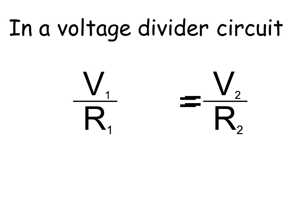What can we say about the current in a series circuit? It stays the same throughout the circuit. I 2 = V2V2 R2R2 I 1 = = V1V1 R1R1