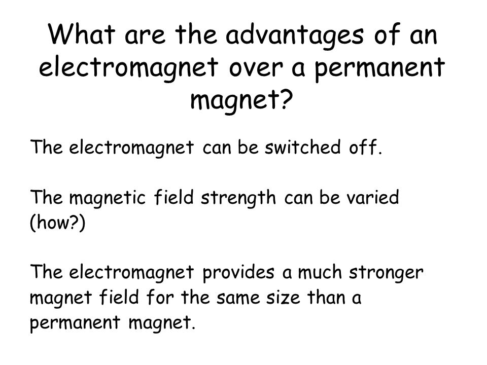 How can the strength of an electromagnet be increased? By increasing the current through the coil. By increasing the number of turns on the coil of wi