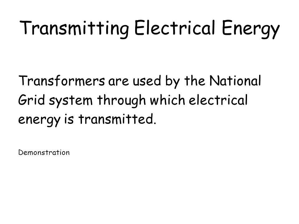 Key words: electromagnetism, induced voltage, field strength, turns. By the end of this lesson you will be able to: State that high voltages are used