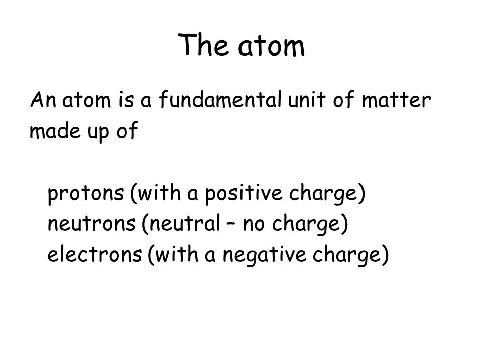 What is inside an atom? Thomsons Plum pudding model Rutherford model Rutherford Bohr model Charge cloud model Quantum model of the nucleus