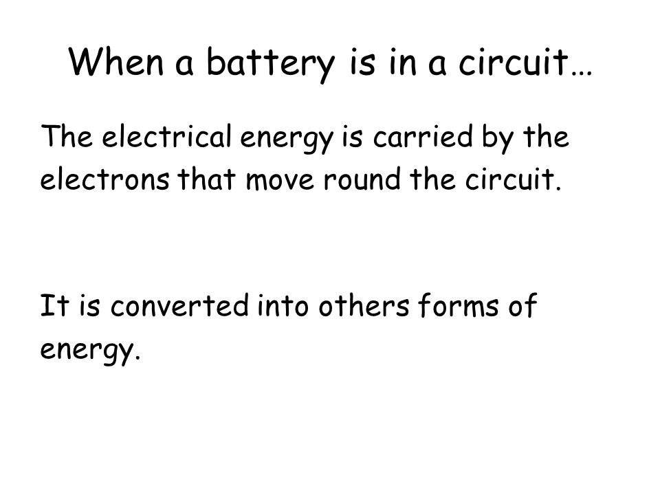 What is the energy change which takes place in a battery? Chemical to Electrical