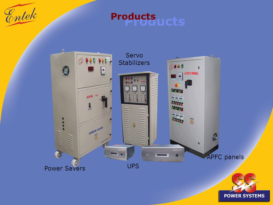 APFC panels Power Savers Servo Stabilizers UPS Products