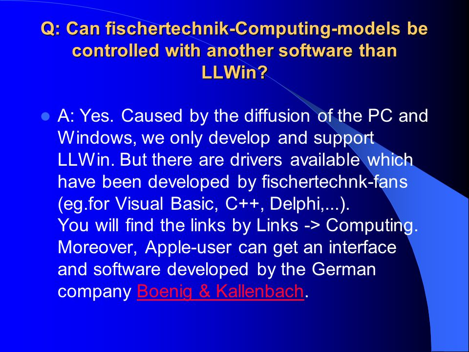 Q: Can fischertechnik-Computing-models be controlled with another software than LLWin.