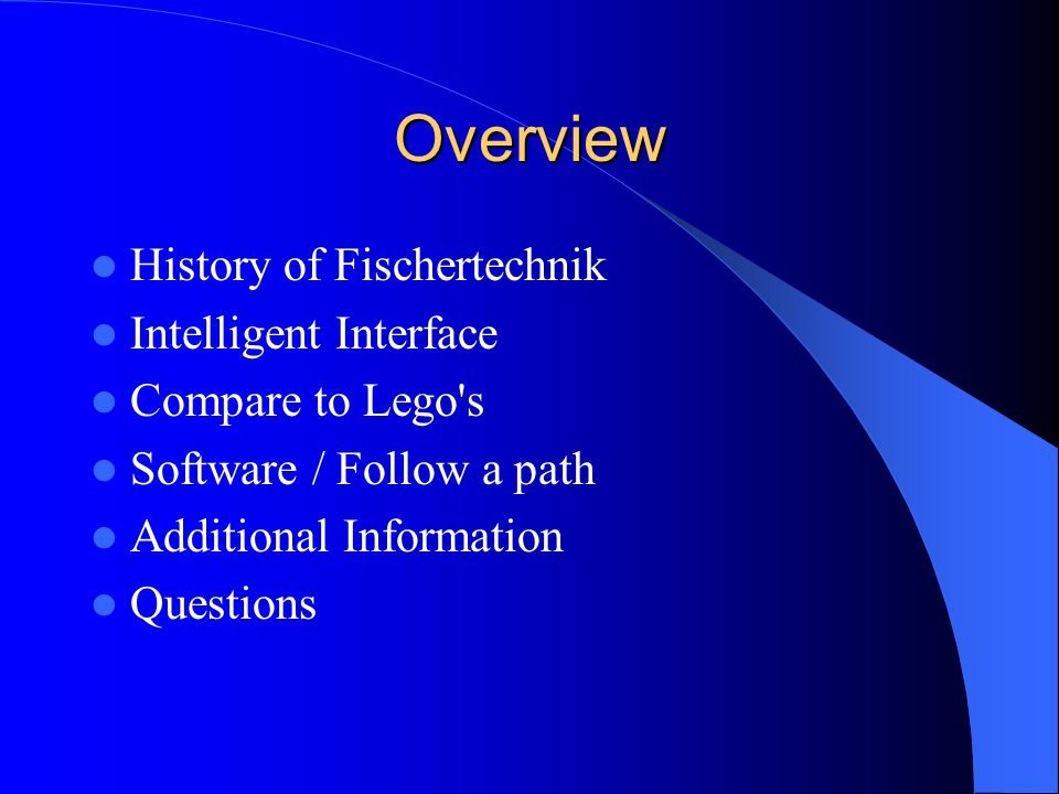 Overview History of Fischertechnik Intelligent Interface Compare to Lego s Software / Follow a path Additional Information Questions