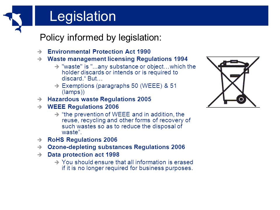 Legislation Environmental Protection Act 1990 Waste management licensing Regulations 1994 waste is ...any substance or object…which the holder discards or intends or is required to discard.