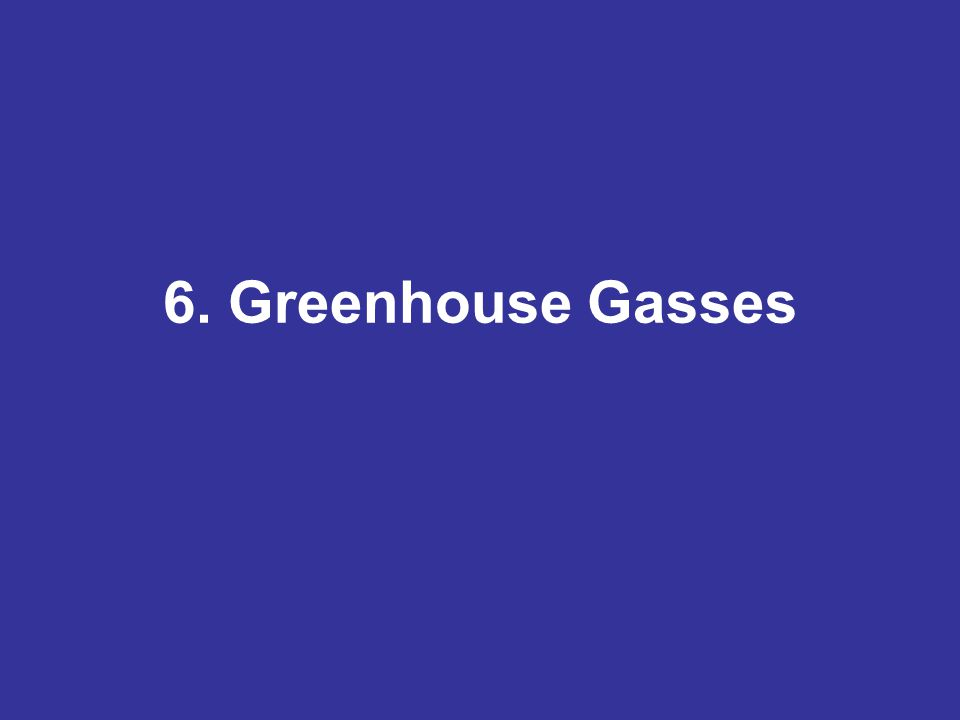 6. Greenhouse Gasses
