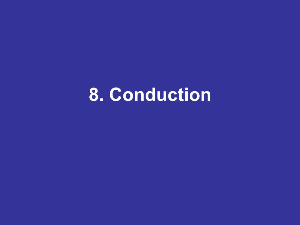 8. Conduction