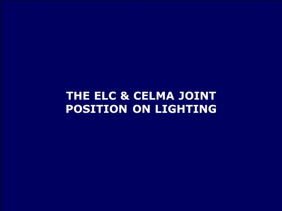 Page 12 January 2008 THE ELC & CELMA JOINT POSITION ON LIGHTING