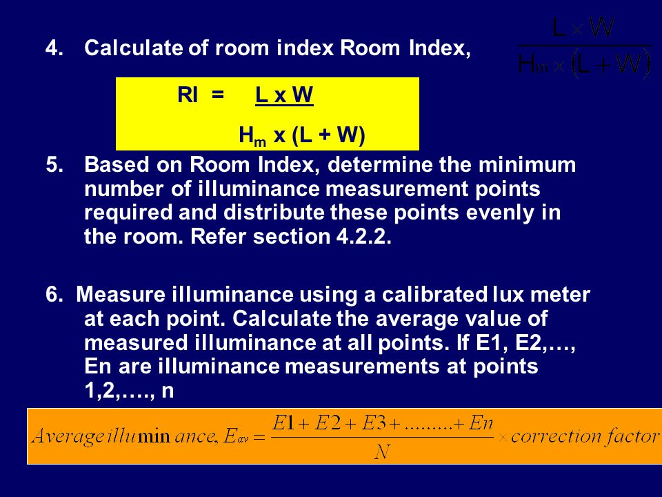 4.Calculate of room index Room Index, 5.Based on Room Index, determine the minimum number of illuminance measurement points required and distribute th