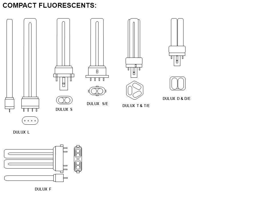 FLUORESCENTS: T-2 Axial Base (2/8 Diameter) PREHEAT, RAPID START T-5 Miniature Bipin (5/8 diameter) T-8 Miniature Bipin (1 diameter) OCTRON T-8 Medium