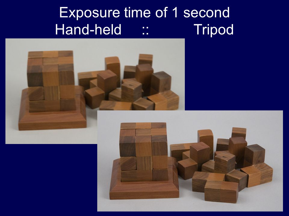 Exposure time of 1 second Hand-held :: Tripod