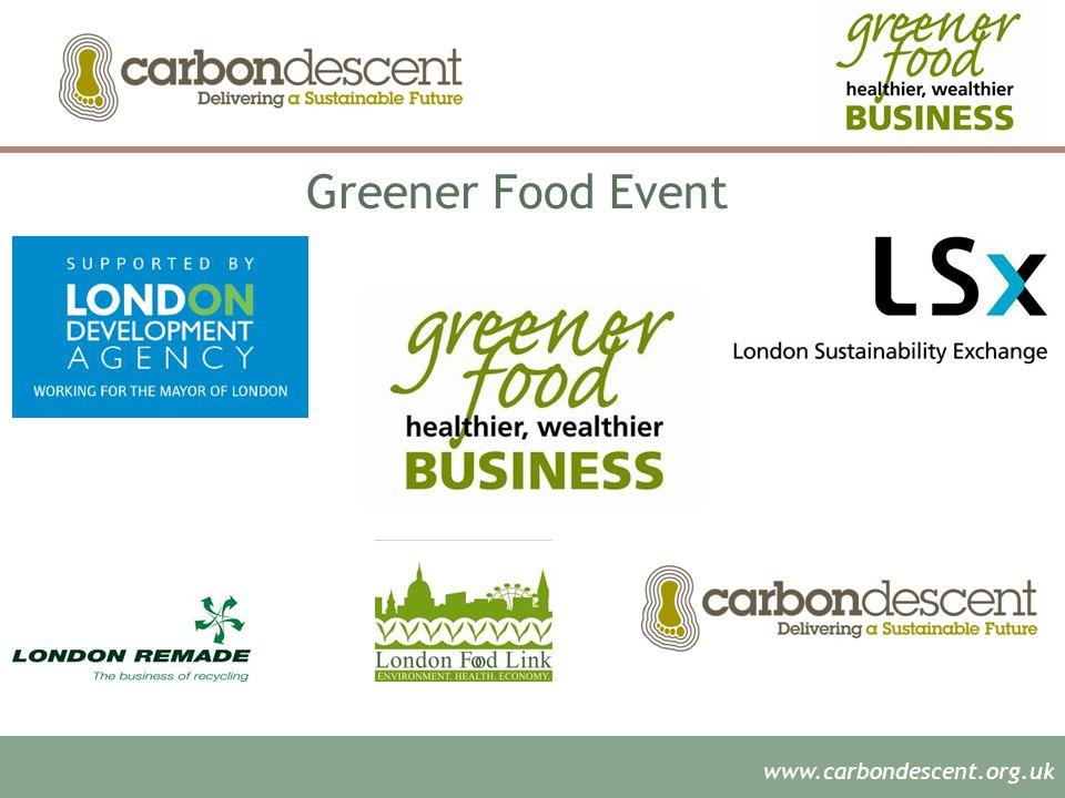 www.carbondescent.org.uk Greener Food Event