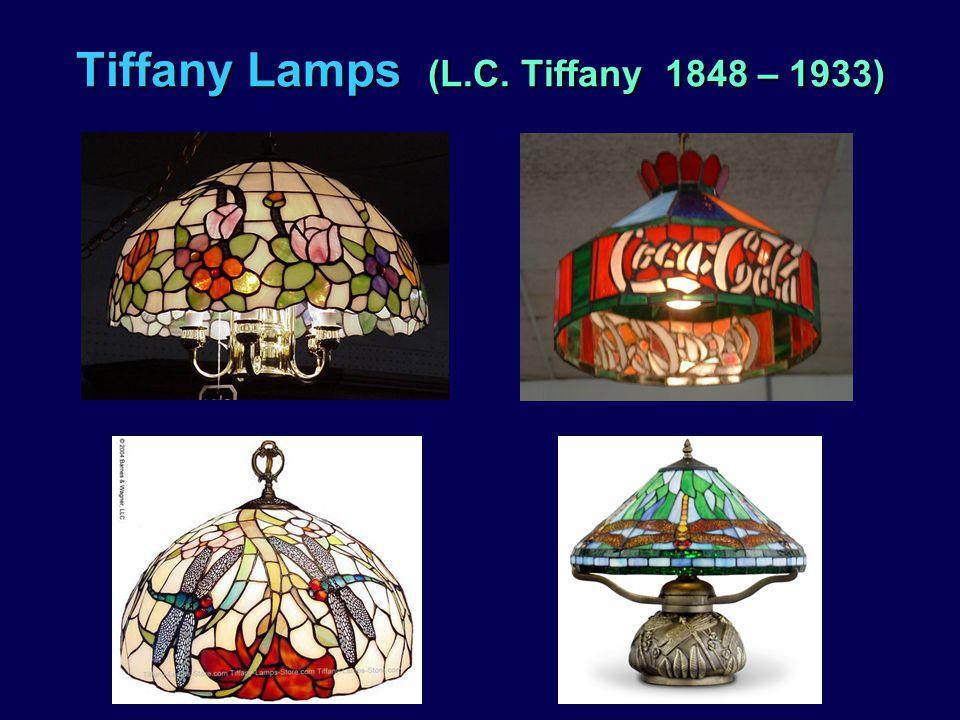 Tiffany Lamps (L.C. Tiffany 1848 – 1933)