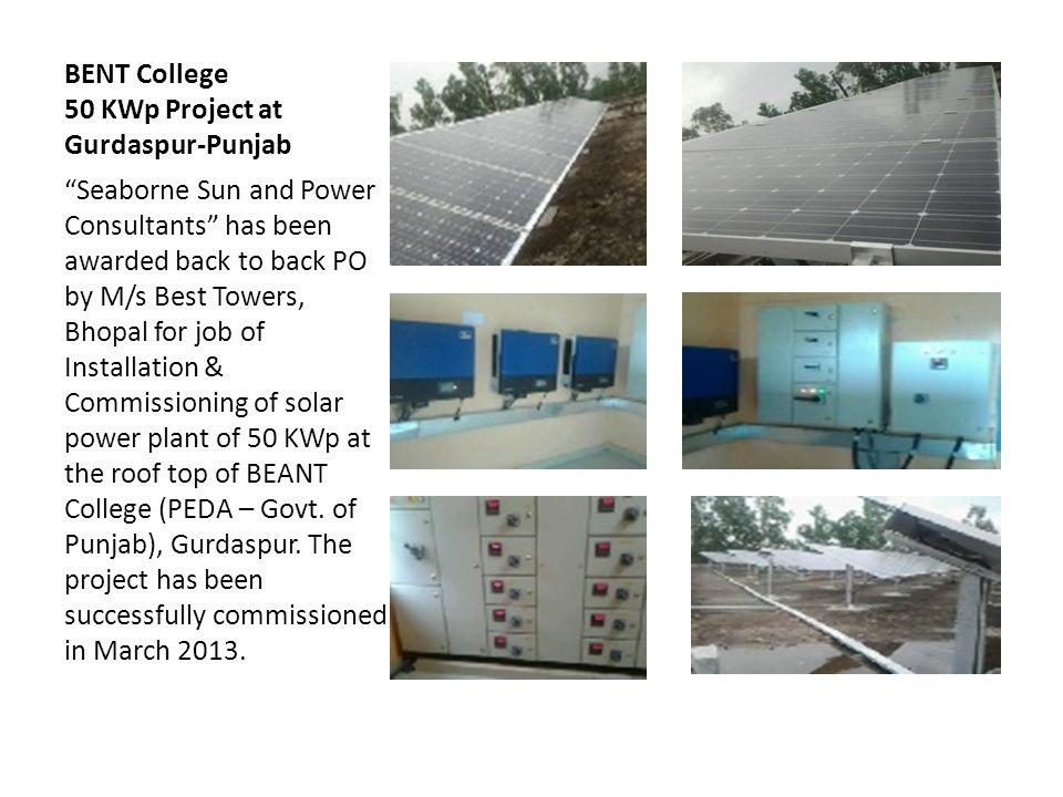 BENT College 50 KWp Project at Gurdaspur-Punjab Seaborne Sun and Power Consultants has been awarded back to back PO by M/s Best Towers, Bhopal for job of Installation & Commissioning of solar power plant of 50 KWp at the roof top of BEANT College (PEDA – Govt.