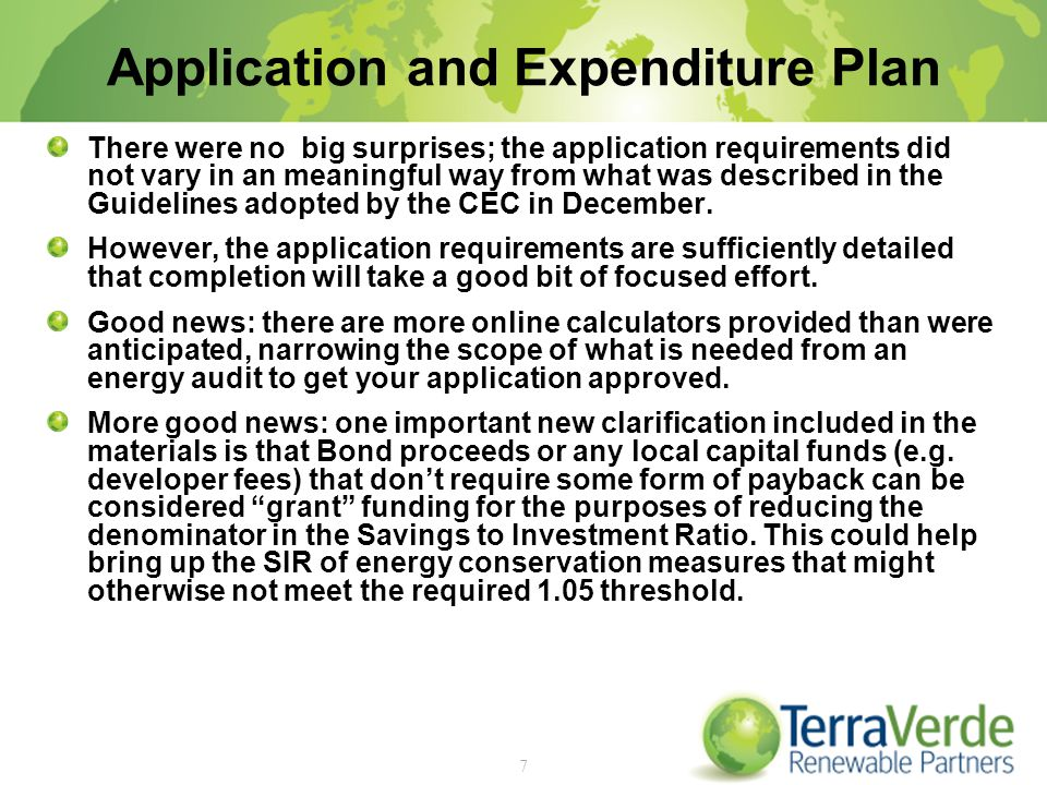 Application and Expenditure Plan There were no big surprises; the application requirements did not vary in an meaningful way from what was described in the Guidelines adopted by the CEC in December.
