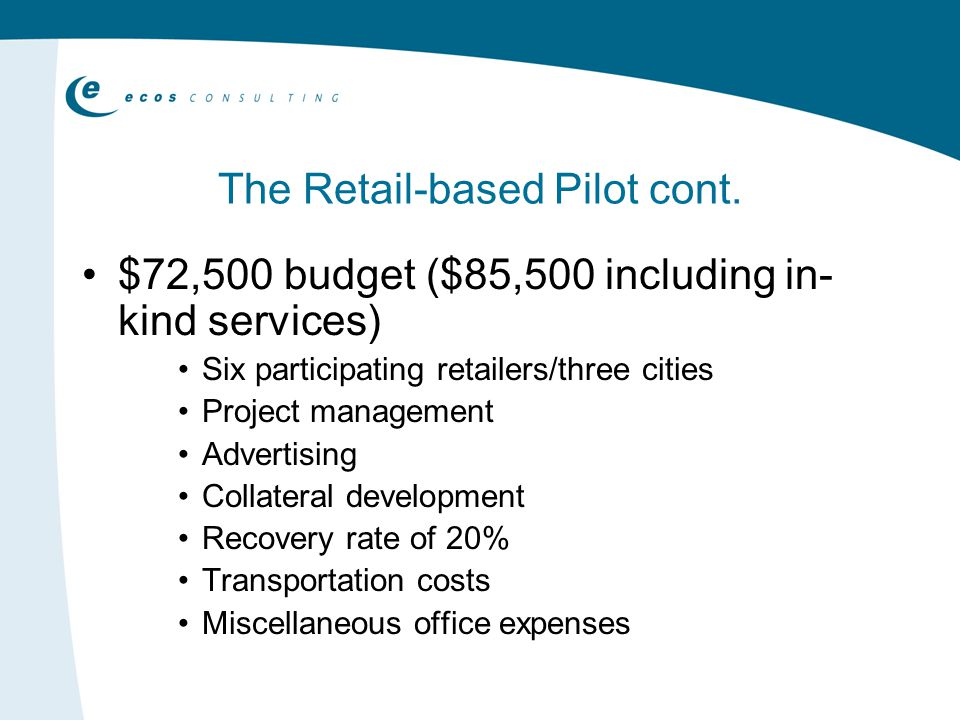 The Retail-based Pilot cont.