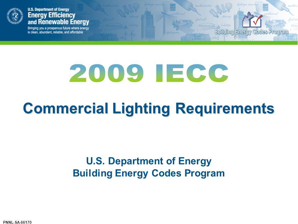 Commercial Lighting Requirements U.S. Department of Energy Building Energy Codes Program PNNL-SA-66170