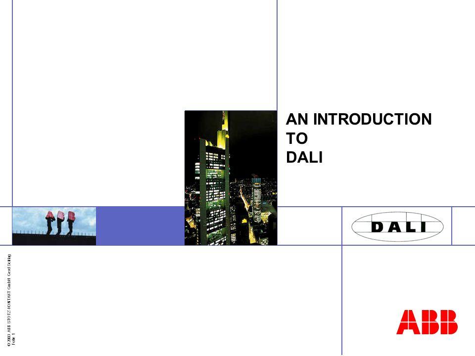 © 2003 ABB STOTZ-KONTAKT GmbH G.Schlag- Folie 2 What is DALI .