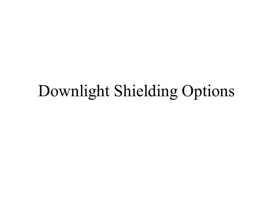 Downlight Shielding Options