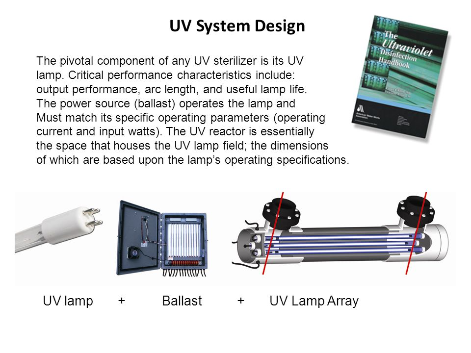 UV System Design The pivotal component of any UV sterilizer is its UV lamp.