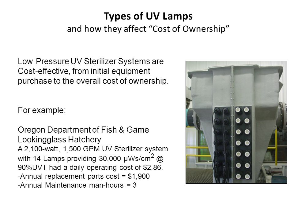 Low-Pressure UV Sterilizer Systems are Cost-effective, from initial equipment purchase to the overall cost of ownership.