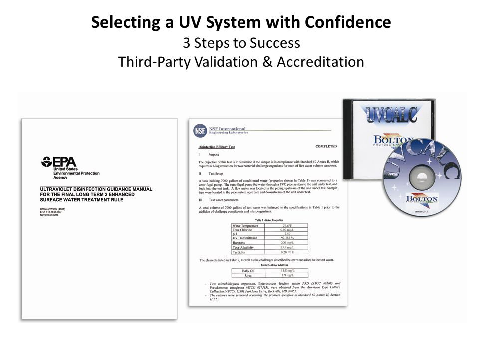 Selecting a UV System with Confidence 3 Steps to Success Third-Party Validation & Accreditation