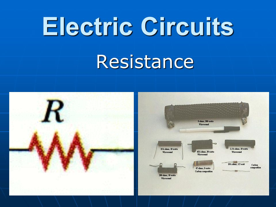 Electric Circuits Resistance