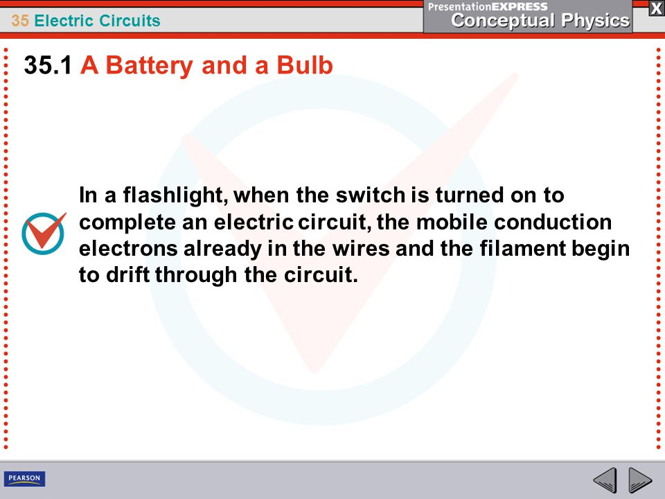 35 Electric Circuits Any path along which electrons can flow is a circuit.