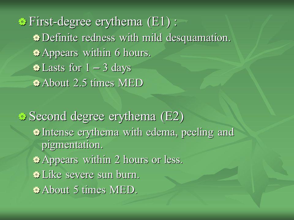 First-degree erythema (E1) : First-degree erythema (E1) : Definite redness with mild desquamation.