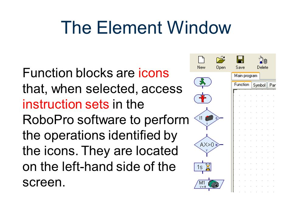 The Element Window Function blocks are icons that, when selected, access instruction sets in the RoboPro software to perform the operations identified