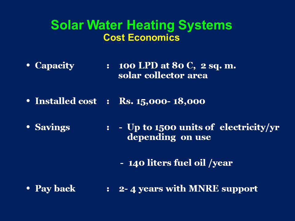 Solar Water Heating Systems Cost Economics Capacity : 100 LPD at 80 C, 2 sq.