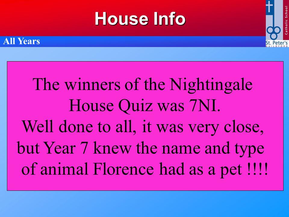 The winners of the Nightingale House Quiz was 7NI.
