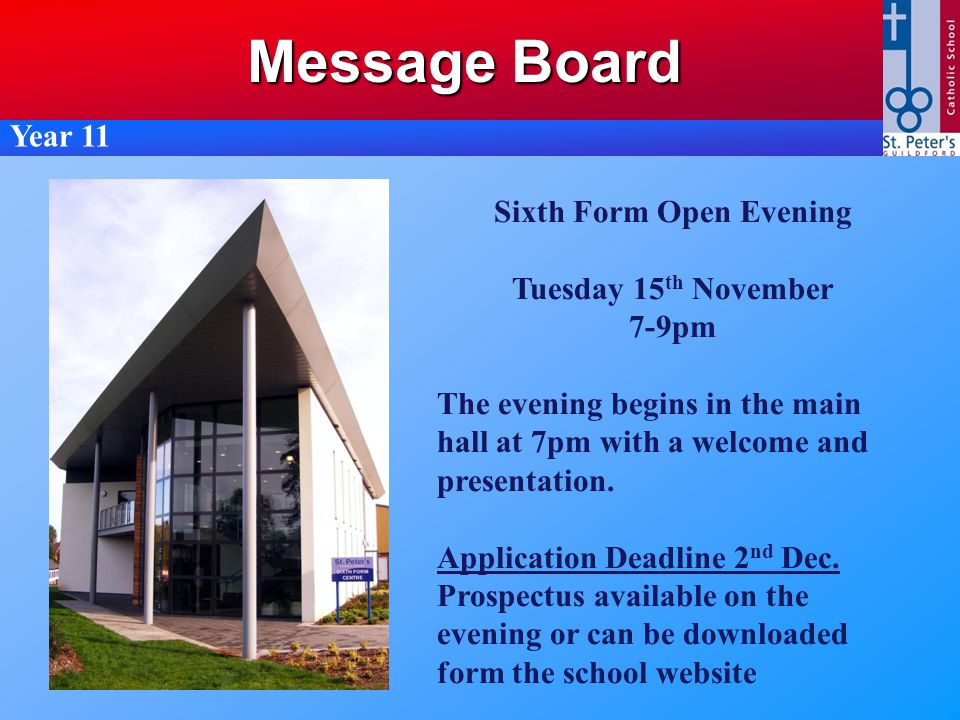 Year 11 Sixth Form Open Evening Tuesday 15 th November 7-9pm The evening begins in the main hall at 7pm with a welcome and presentation.
