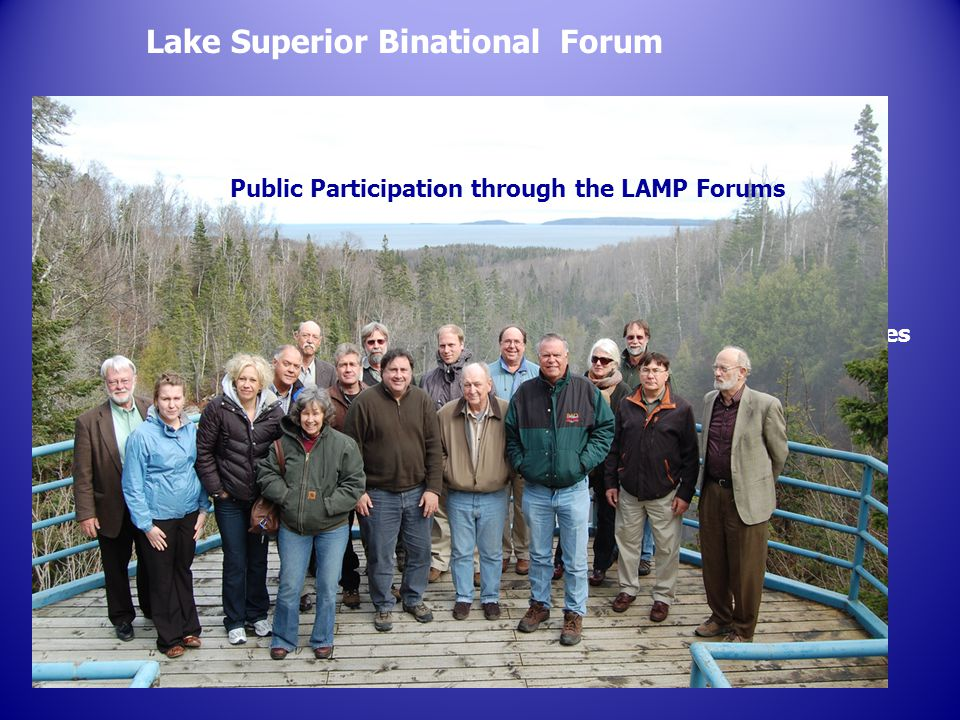 Lake Superior Binational Forum Public Outreach and Engagement through LAMP Forums Habitat and Conservation Strategies, aka Biodiversity Strategies -- Public Participation through the LAMP Forums