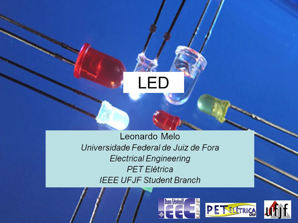 LED Leonardo Melo Universidade Federal de Juiz de Fora Electrical Engineering PET Elétrica IEEE UFJF Student Branch