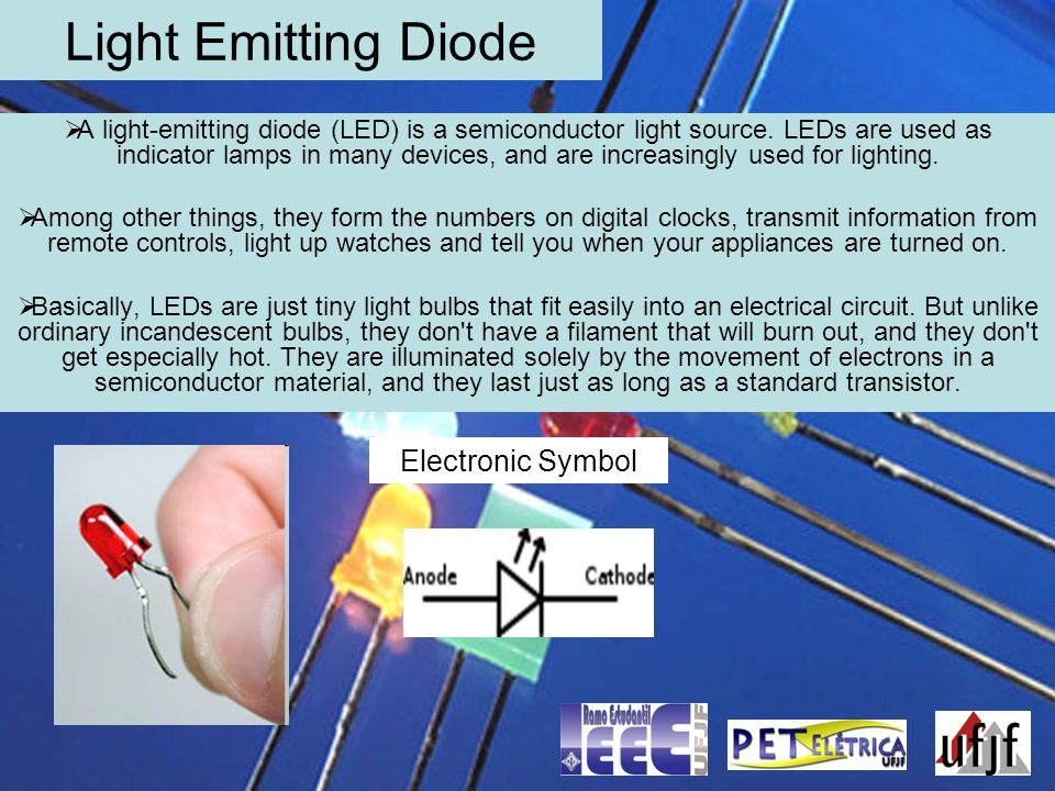 Light Emitting Diode A light-emitting diode (LED) is a semiconductor light source.
