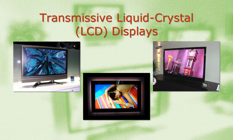 Transmissive Liquid-Crystal (LCD) Displays