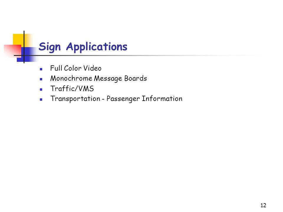 12 Sign Applications Full Color Video Monochrome Message Boards Traffic/VMS Transportation - Passenger Information