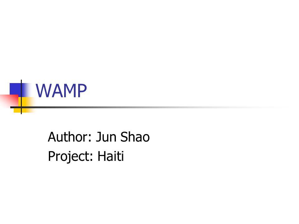 WAMP Author: Jun Shao Project: Haiti