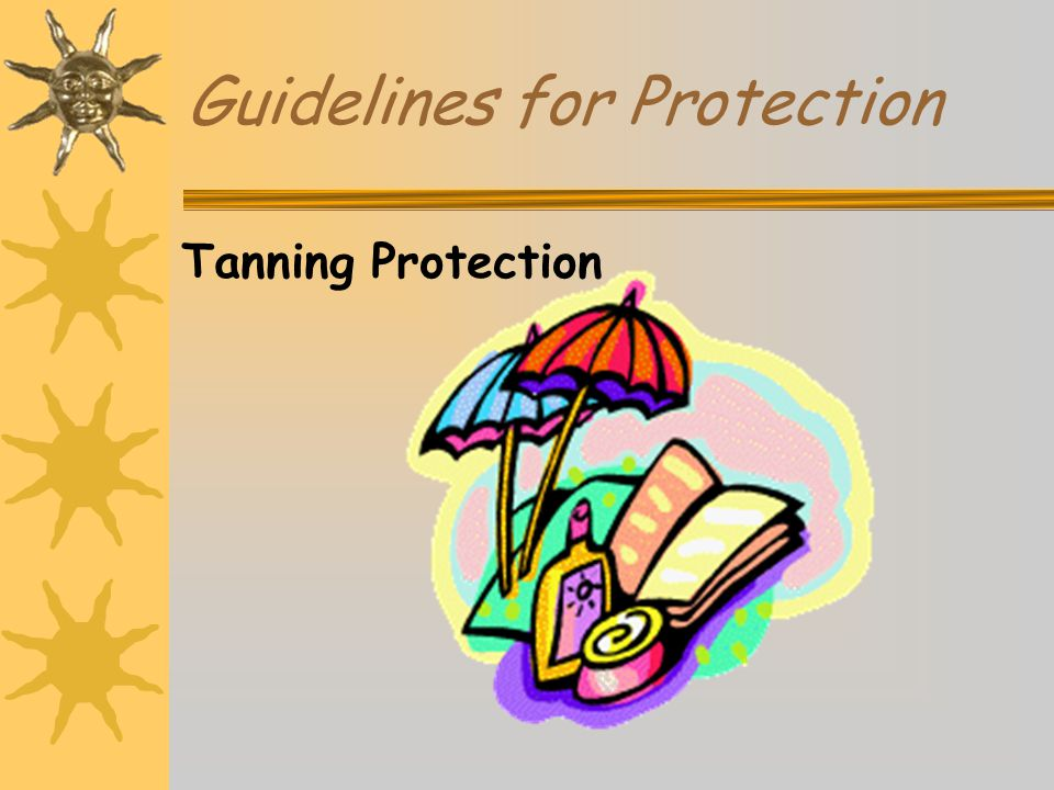 Guidelines for Protection Tanning Protection
