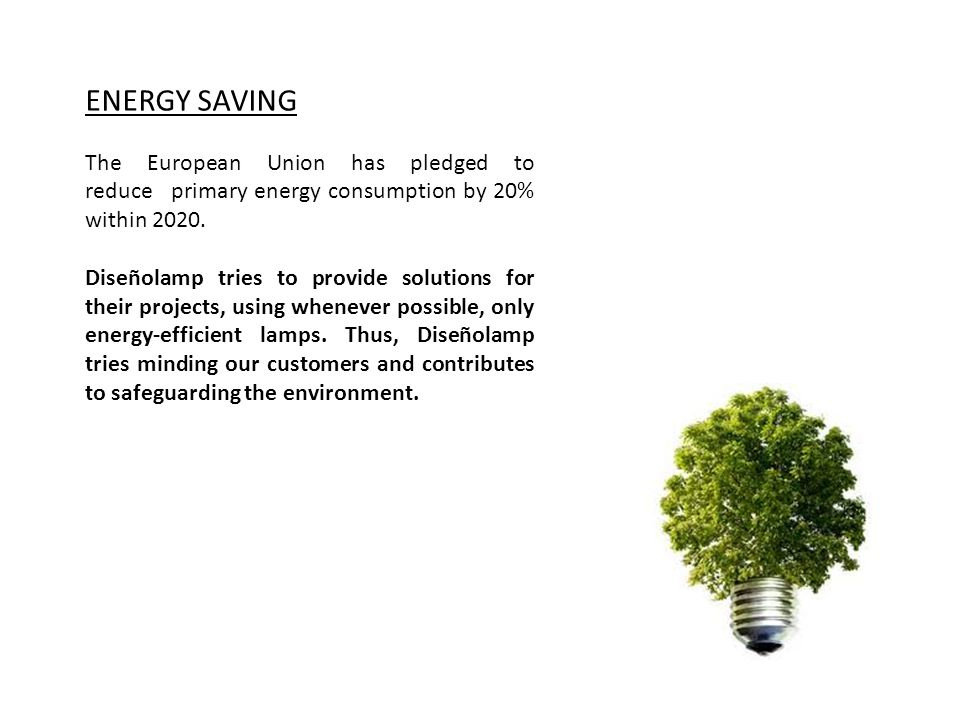 ENERGY SAVING The European Union has pledged to reduce primary energy consumption by 20% within 2020.