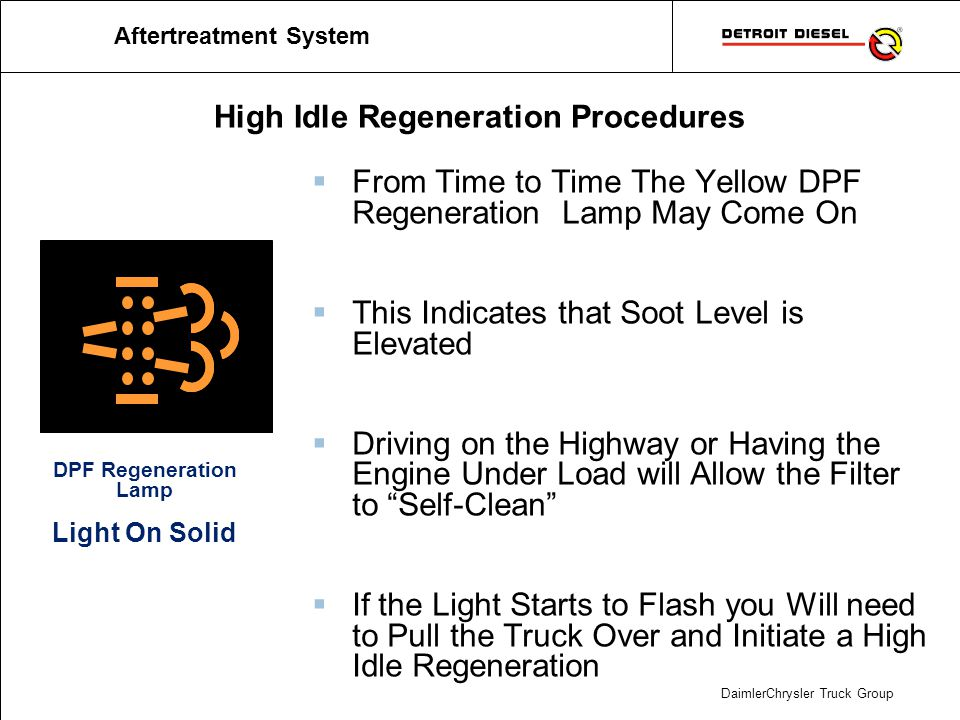 DaimlerChrysler Truck Group High Idle Regeneration Procedures DPF Regeneration Lamp Light On Solid Aftertreatment System From Time to Time The Yellow