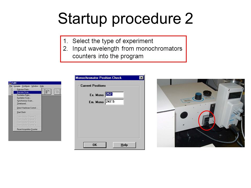 Startup procedure 2 1.Select the type of experiment 2.Input wavelength from monochromators counters into the program