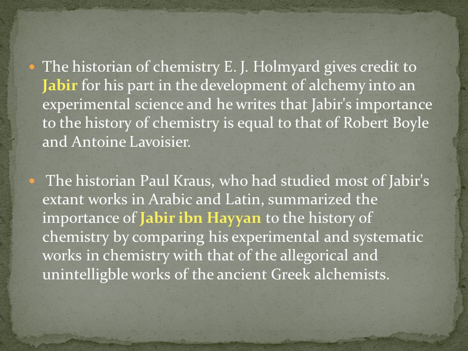 The historian of chemistry E.J.