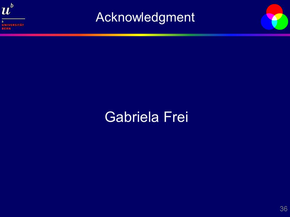 36 Acknowledgment Gabriela Frei