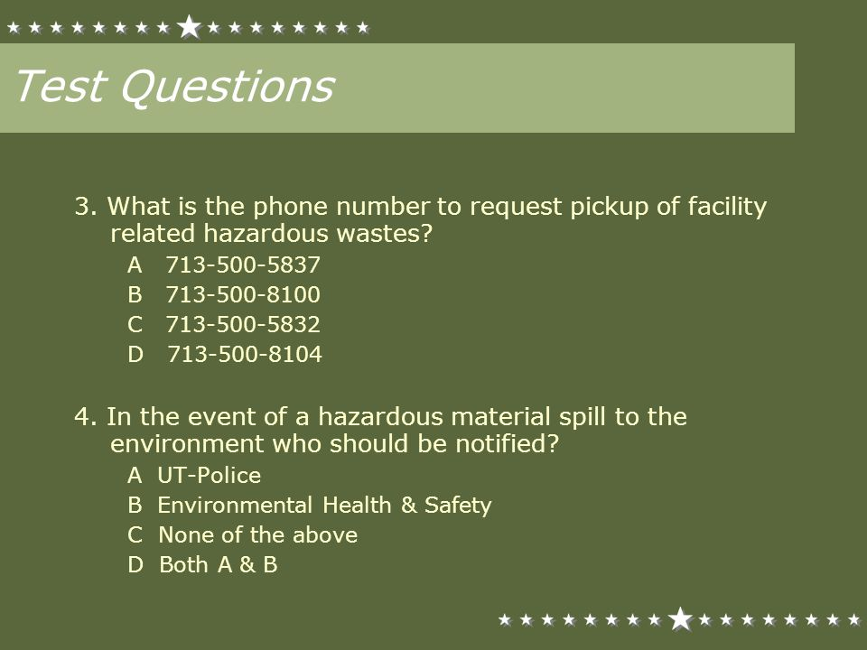 3. What is the phone number to request pickup of facility related hazardous wastes? A 713-500-5837 B 713-500-8100 C 713-500-5832 D 713-500-8104 4. In